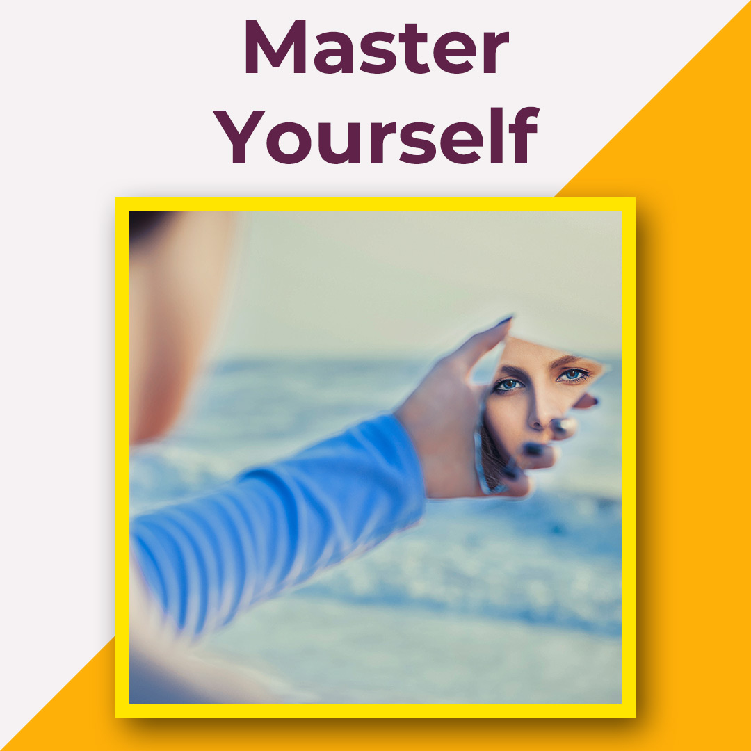 Master Yourself