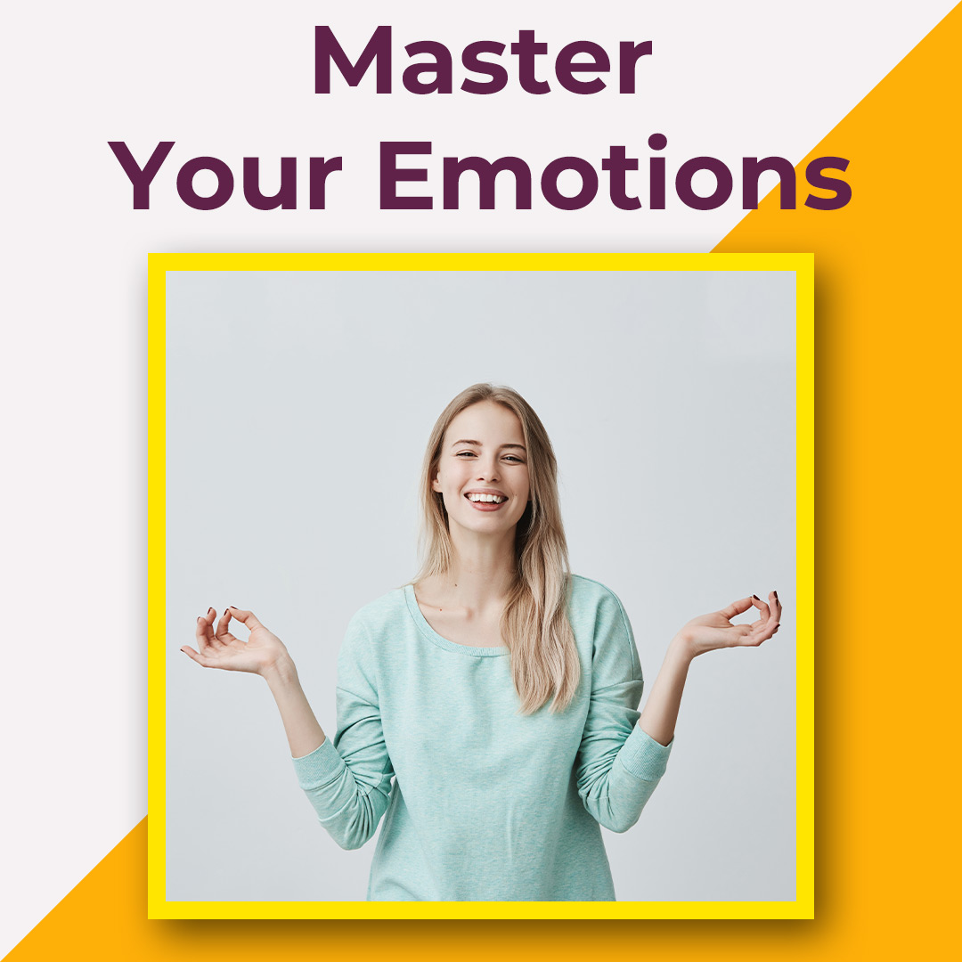 Master Your Emontions