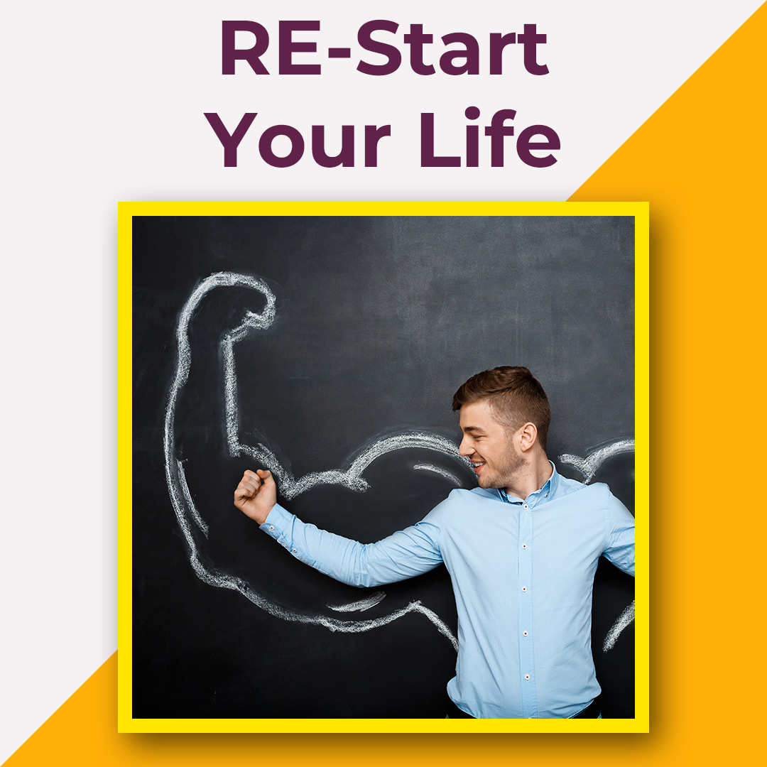 RE-start Your Life